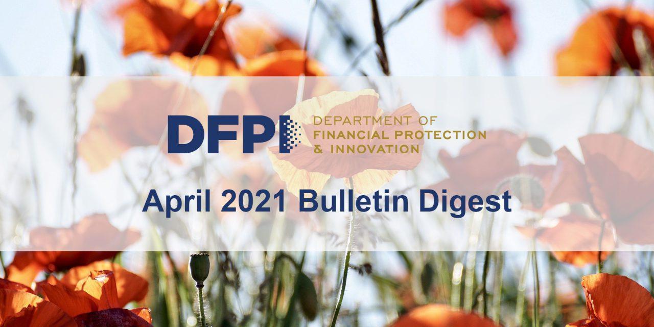 DFPI Bulletin Digest: April 2021