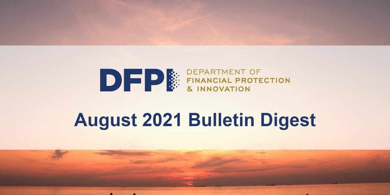 DFPI Bulletin Digest: August 2021