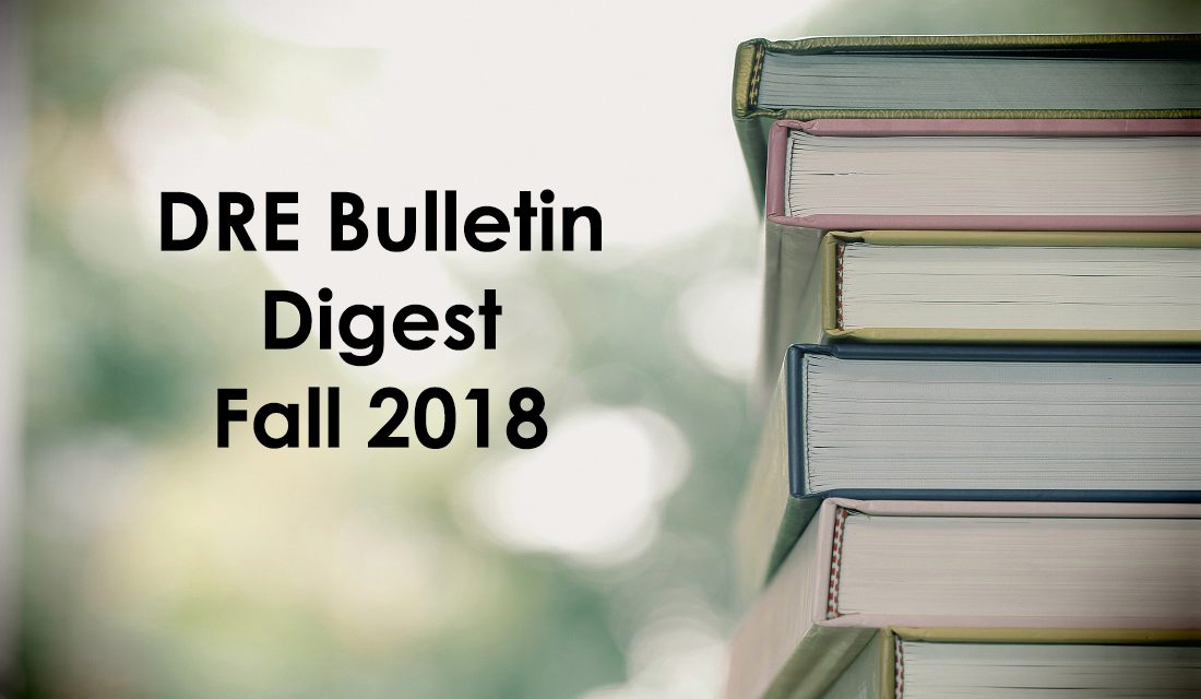 Fall 2018 DRE Real Estate Bulletin Digest