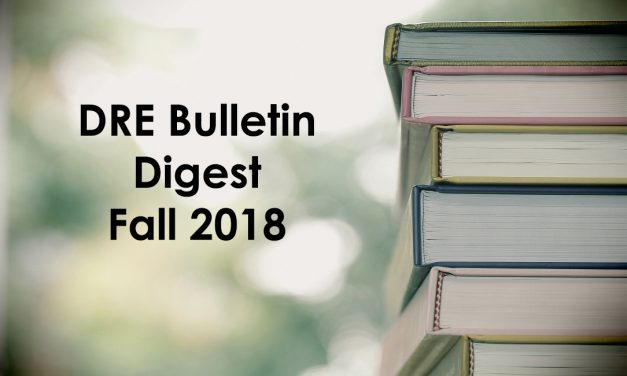 Fall 2018 DRE Real Estate Bulletin Digest