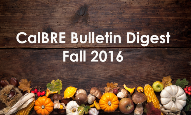 Fall 2016 CalBRE Real Estate Bulletin
