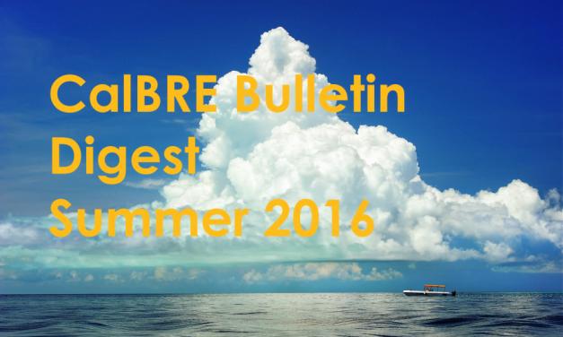 Summer 2016 CalBRE Real Estate Bulletin Digest
