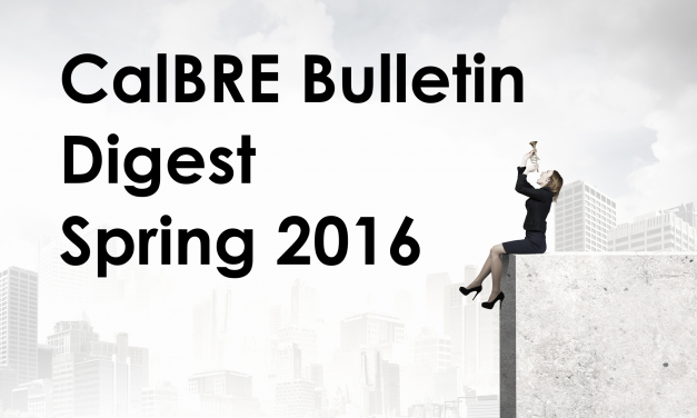 Spring 2016 CalBRE Real Estate Bulletin: Building a stronger industry