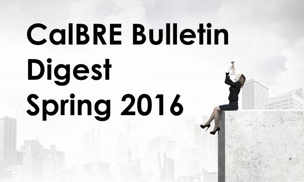 Spring 2016 CalBRE Real Estate Bulletin: Building a stronger industry