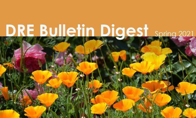 DRE Bulletin Digest Spring 2021