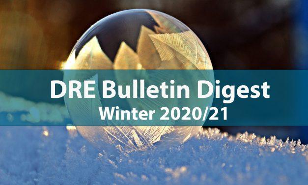 DRE Real Estate Bulletin Digest Winter 2020/21