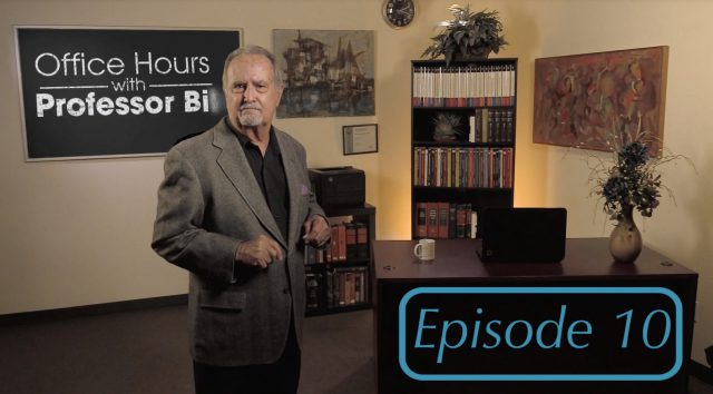 Office Hours with Professor Bill: Episode 10