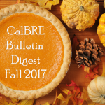 Fall 2017 CalBRE Real Estate Bulletin Digest