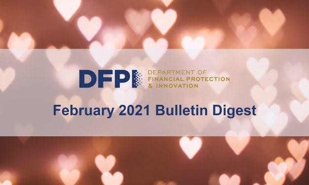 DFPI Bulletin Digest: February 2021