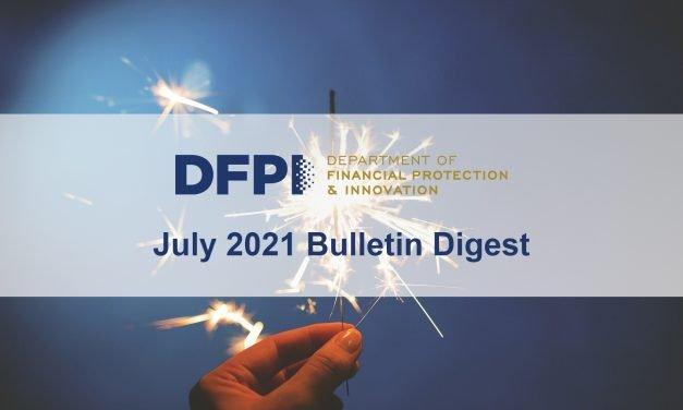 DFPI Bulletin Digest: July 2021