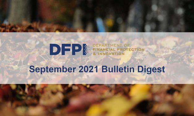 DFPI Bulletin Digest: September 2021
