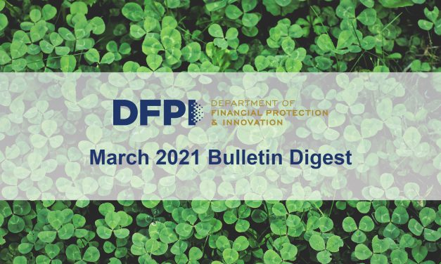 DFPI Bulletin Digest: March 2021