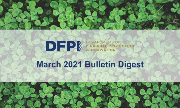 DFPI Bulletin Digest: March 2021