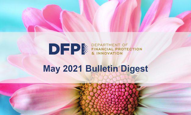 DFPI Bulletin Digest: May 2021