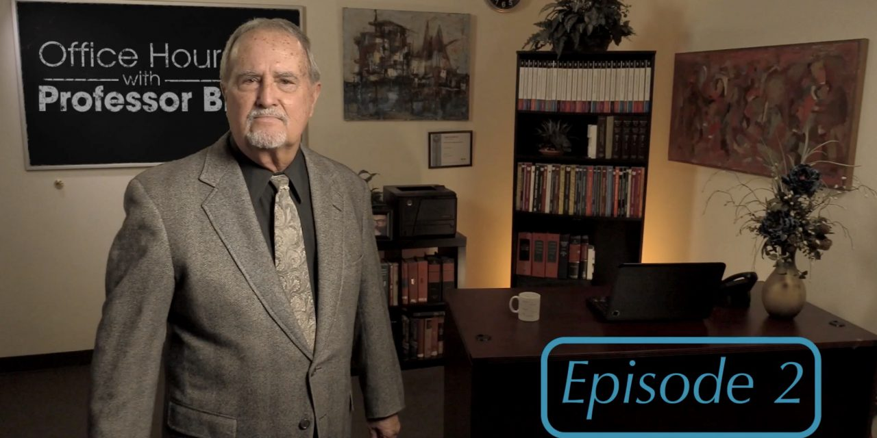 Office Hours with Professor Bill: Episode 2