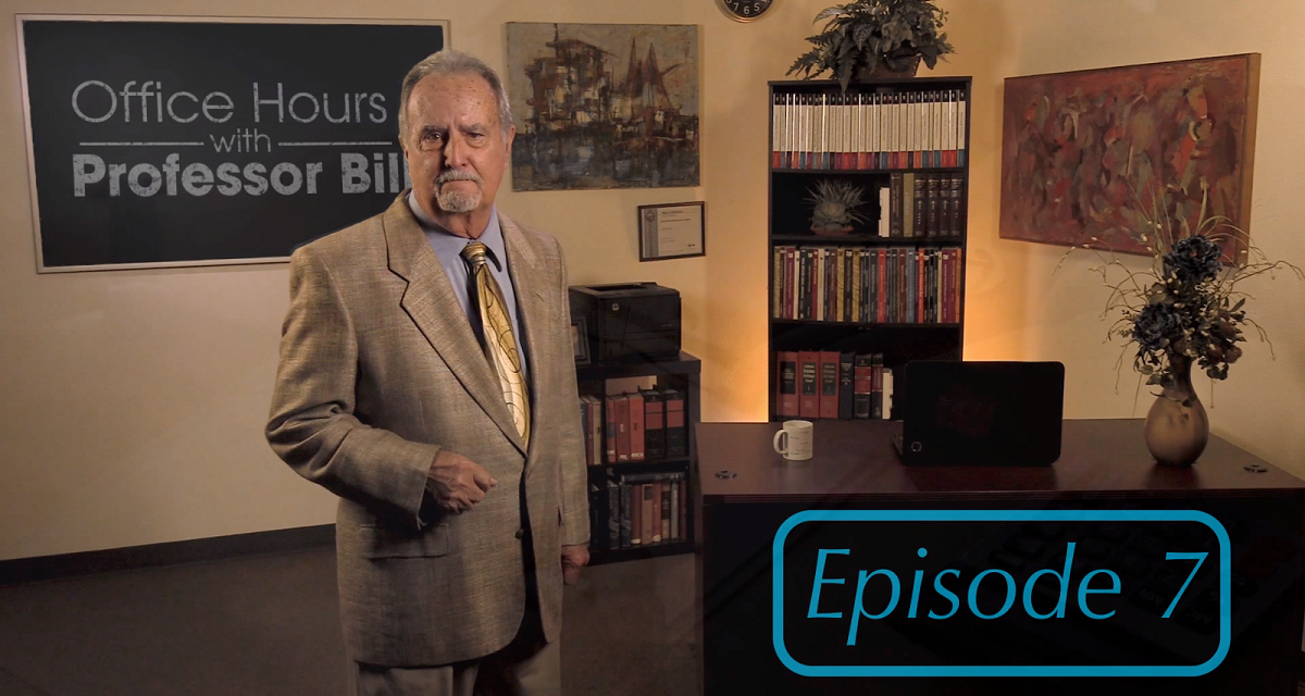 Office Hours with Professor Bill: Episode 7