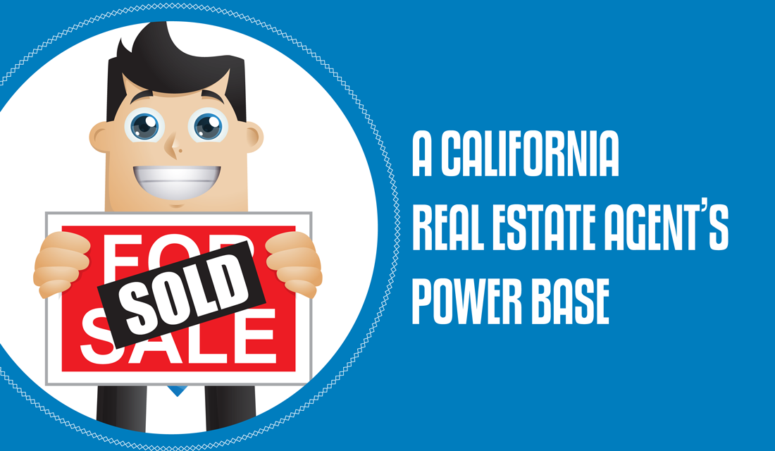 A California Real Estate Agent's Power Base [e-book]