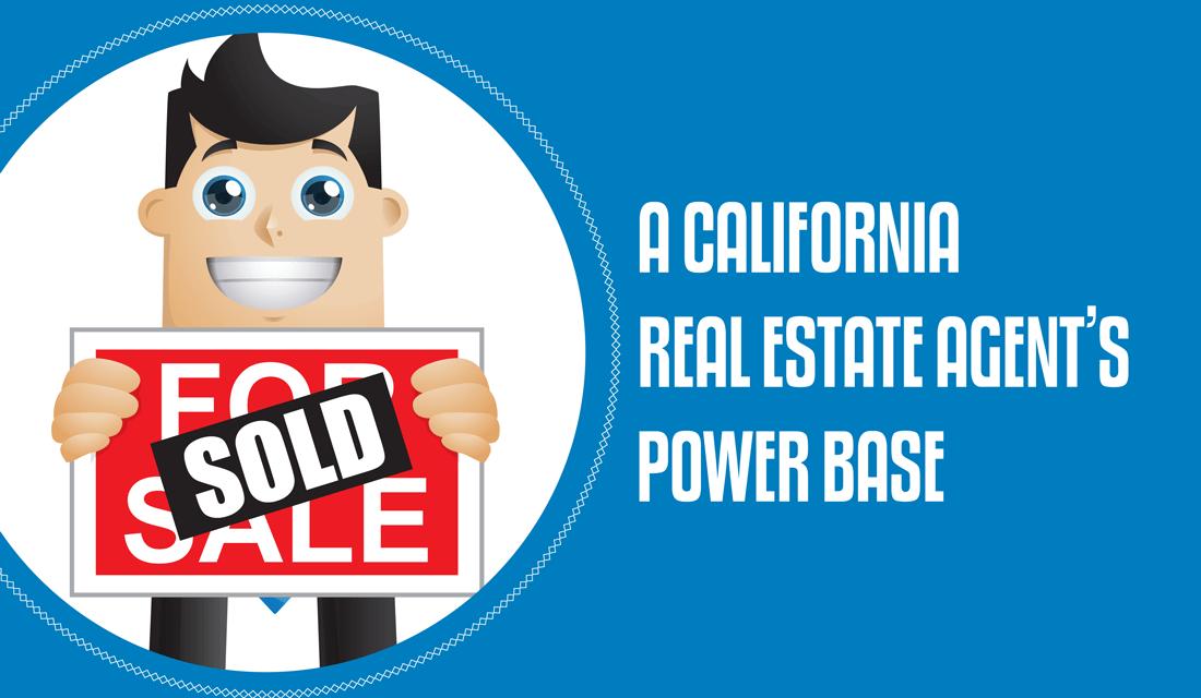 A California Real Estate Agent's Power Base [e-book]