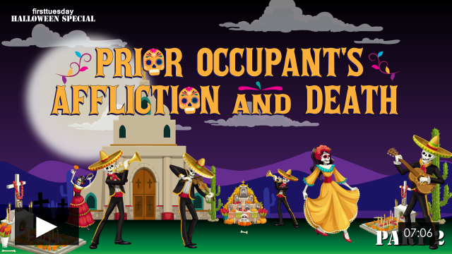 first tuesday Halloween Special Prior Occupant's Affliction and Death, Part II