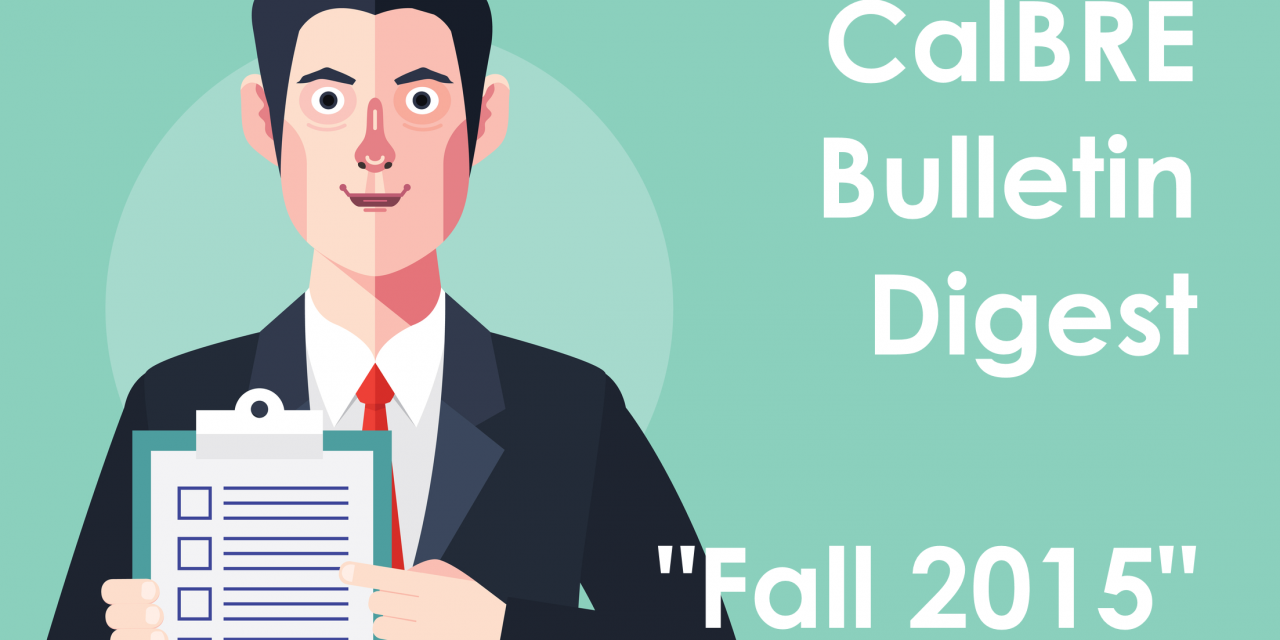 Fall 2015 CalBRE Real Estate Bulletin: Reminders and updates for 2016