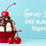 Spring 2018 DRE Real Estate Bulletin Digest