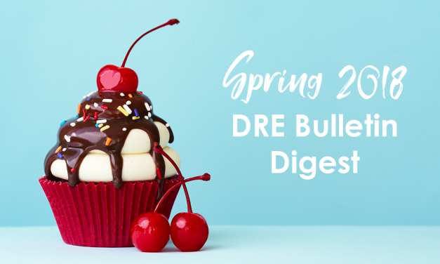 Spring 2018 DRE Real Estate Bulletin Digest