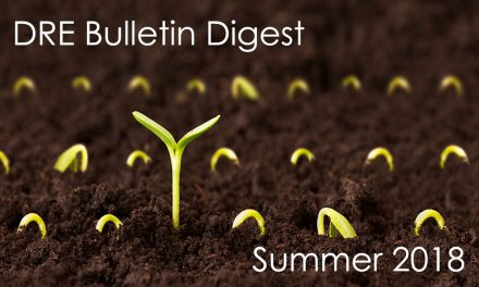 Summer 2018 DRE Real Estate Bulletin Digest