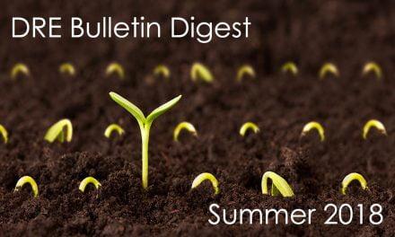 Summer 2018 DRE Real Estate Bulletin Digest