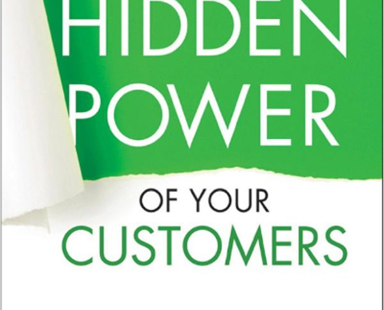 Book Review: The Hidden Power of Your Customers
