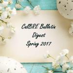 Spring 2017 CalBRE Real Estate Bulletin Digest