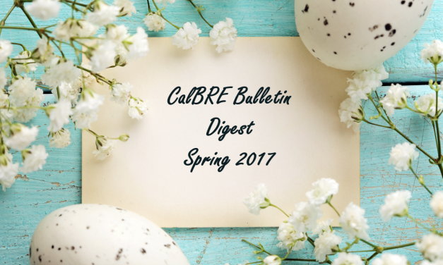 Spring 2017 CalBRE Real Estate Bulletin Digest