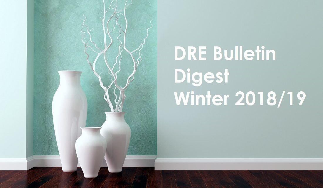 DRE Bulletin Digest Winter 2018/19