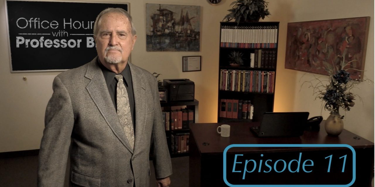 Office Hours with Professor Bill: Episode 11