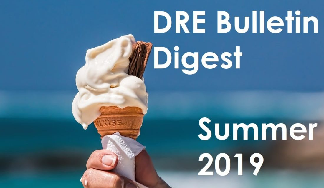 DRE Bulletin Digest Summer 2019