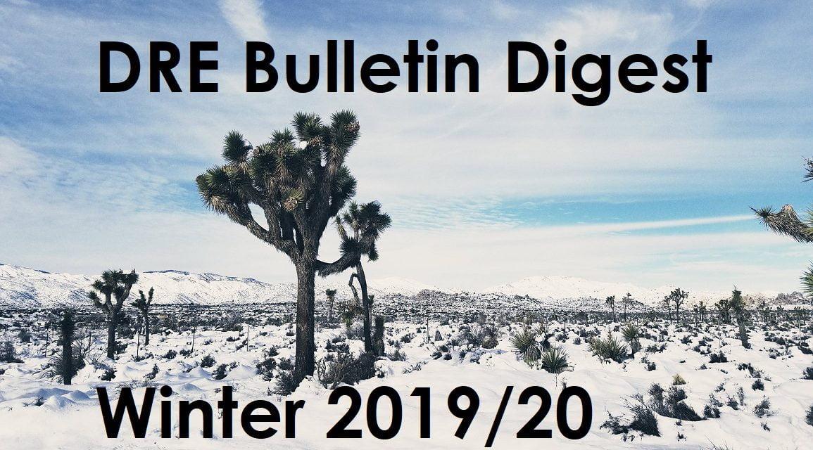 DRE Bulletin Digest Winter 2019/2020